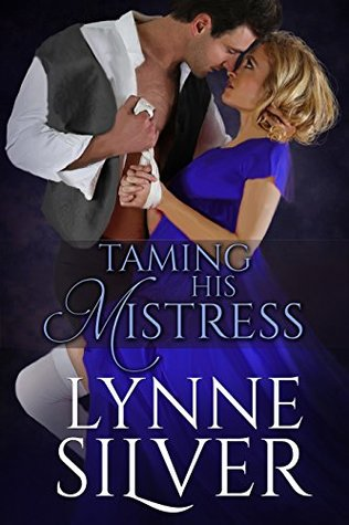Taming His Mistress by Lynne Silver