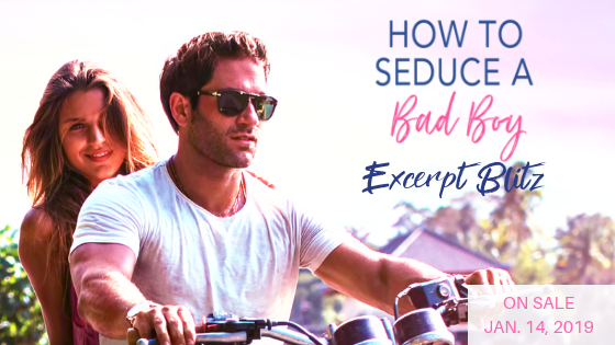 HtSaBB Excerpt Blitz How to Seduce a Bad Boy by Traci Douglass Excerpt Blast from Entangled Publishing