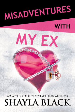 Misadventures with My Ex by Shayla Black