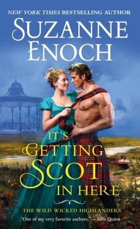 Its Getting Scot in Here cover compressed Its Getting Scot in Here by Suzanne Enoch   Q & A, Excerpt & Giveaway