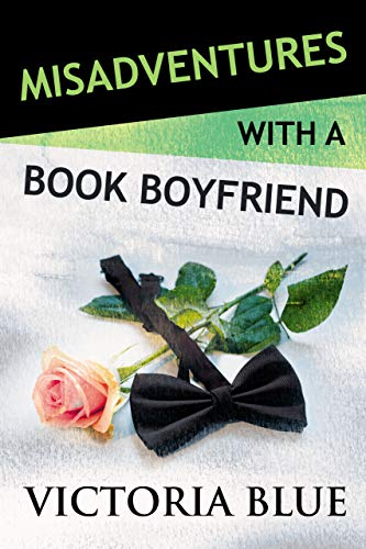 cover Misadventures with a Book Boyfriend by Victoria Blue
