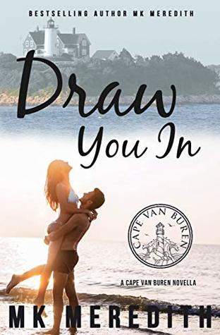 Draw You In by MK Meredith