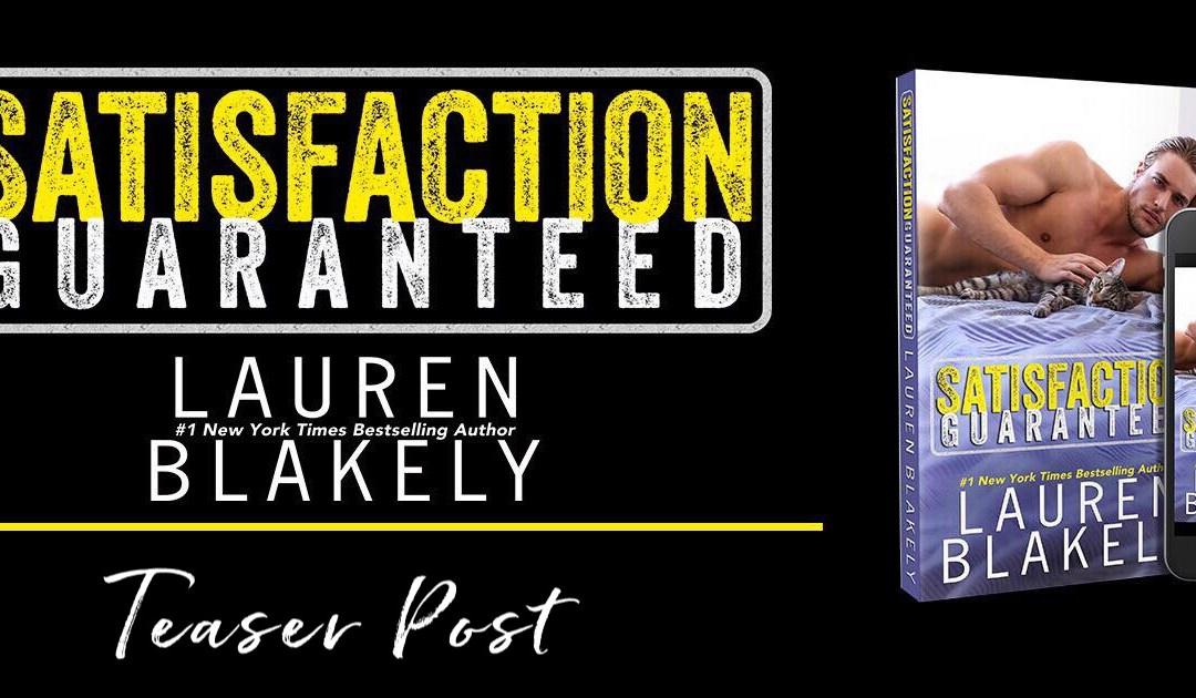 Coming Soon: Satisfaction Guaranteed by Lauren Blakely