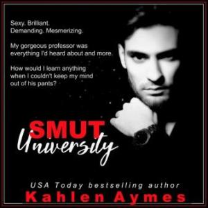 Smut University Teaser 1 compressed 300x300 Cover Reveal & Excerpt: Smut University by Kahlen Aymes