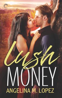 Lush Money by Angelina M. Lopez