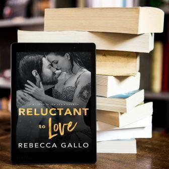 Reluctant to Love Promo Pic Final  Blog Tour: Reluctant to Love by Rebecca Gallo