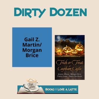 Dirty Dozen with Author Morgan Brice/Gail Z. Martin