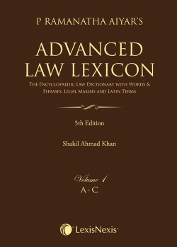 P Ramanatha Aiyar's Advanced Law Lexicon–The Encyclopaedic Law Dictionary with Words & Phrases, Legal Maxims & Latin Terms (Set of 4 Volumes)