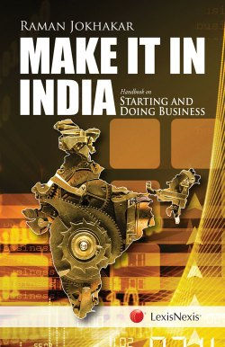 Make it in India – Handbook on Starting and Doing Business, 2017