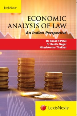 DR BIMAL N PATEL, DR RANITA NAGAR, HITESHKUMAR THAKKAR ECONOMIC ANALYSIS OF LAW–AN INDIAN PERSPECTIVE