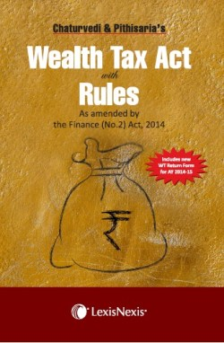 WEALTH TAX ACT WITH RULES AS AMENDED BY THE FINANCE (NO.2) ACT, 2014