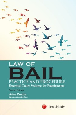Law of Bail-Practice and Procedure (Essential Court Volume for Practitioners)