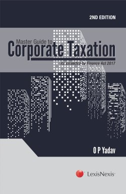 Master Guide to Corporate Taxation - As amended by the Finance Act, 2017