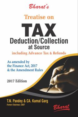 Treatise on TAX Deduction/Collection at Source including Advance Tax & Refunds