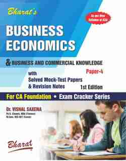 BUSINESS ECONOMICS & BUSINESS AND COMMERCIAL KNOWLEDGE (For CA Foundation) (Paper 4)