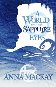 A World through Sapphire Eyes von Marie Mackay