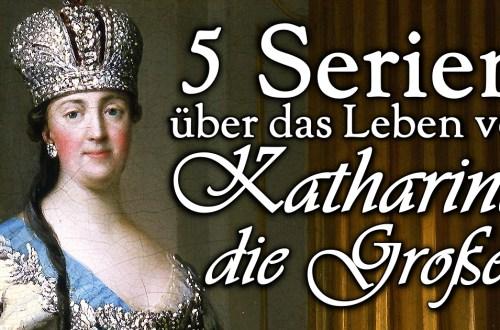 5 Serien über Katharina die Große