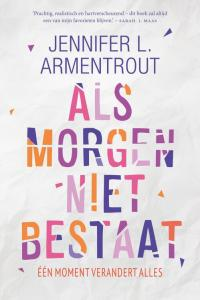 Image result for Als morgen niet bestaat - Jennifer L. Armentrout