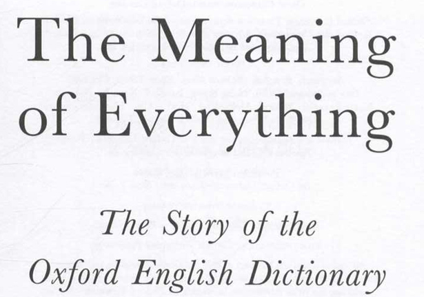 The Meaning of Everything. The Story of the Oxford English