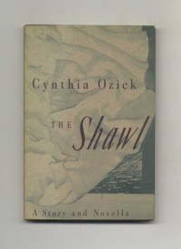 The Shawl - 1st Edition/1st Printing | Cynthia Ozick ...