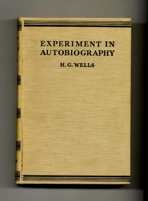 Experiment In Autobiography 1st Edition1st Printing H G Wells Books Tell You Why Inc