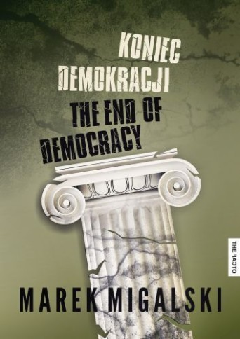 Koniec demokracji Marek Migalski
