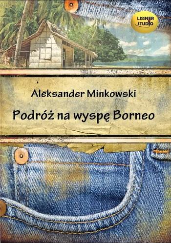 Podróż na wyspę Borneo Minkowski