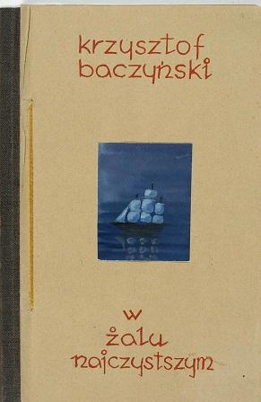 Krzysztof Kamil Baczyński W żalu najczystszym