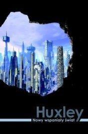 Nowy wspaniały świat Huxley