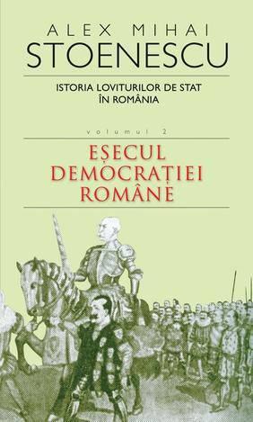 istoria-loviturilor-de-stat-in-romania-vol-2-esecul-democratiei-romane