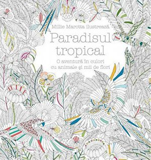 paradisul tropical o aventura in culori cu animale si mii de flori