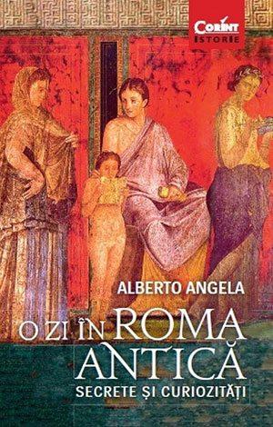 O zi în Roma antică. Secrete și curiozități