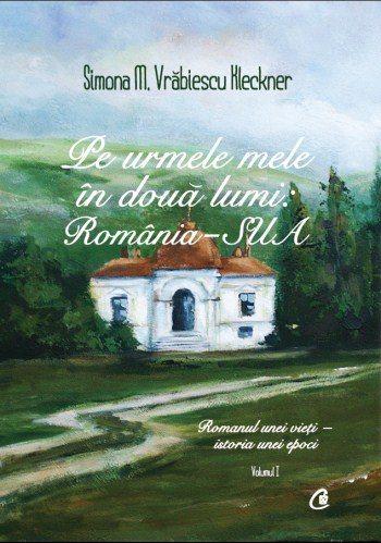 Pe urmele mele in doua lumi Romania_SUA_Simona Vrabiescu Kleckner