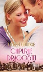 chipurile_dragostei_eileen_goudge