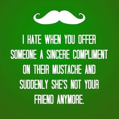 Sincere compliment on Mustache