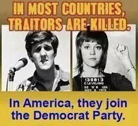 Traitors in America join Dem party -- Kerry and Fonda
