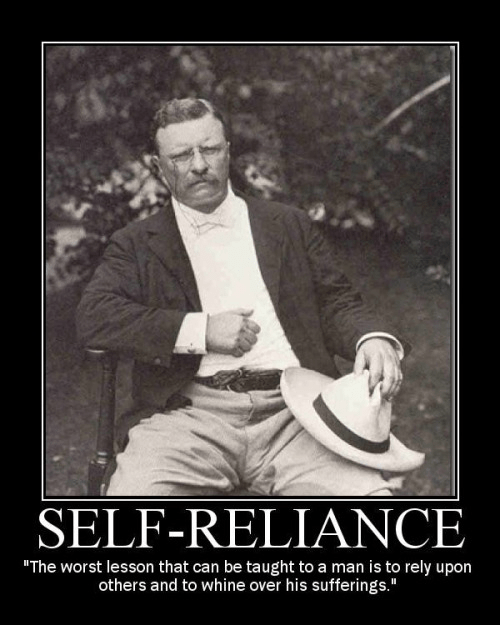 Teddy Roosevelt on self-reliance
