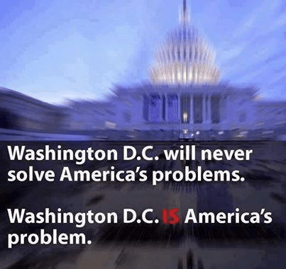 Washington DC is America's problem not the solution