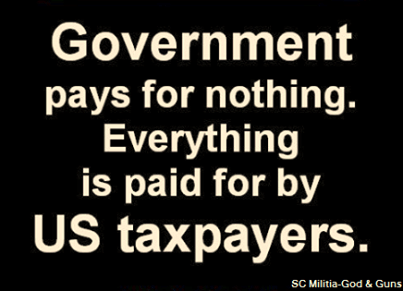 Government pays for nothing taxpayers do