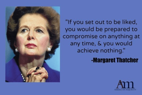 Margaret Thatcher on being liked