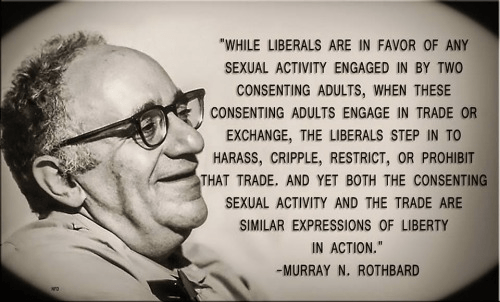 Murray Rothbard on liberal hypocrisy regarding free sex and controlling trade