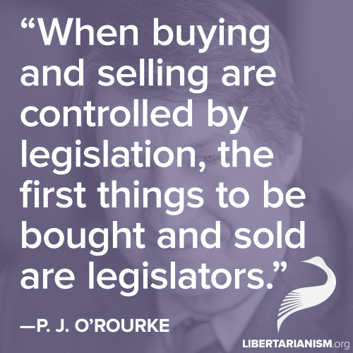 O'Rourke - when legislature controls buying and selling, legislators bought and sold