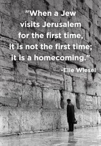 Elie Wiesel on Jew visiting Jerusalem coming home