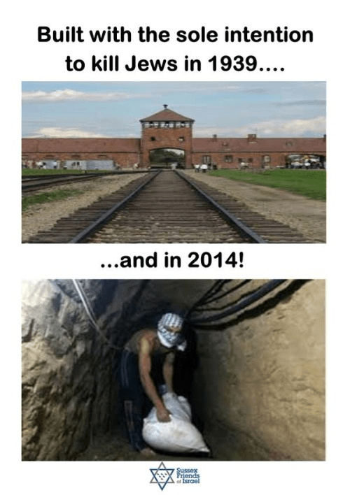 Gaza tunnels and Auschwitz both built to kill Jews