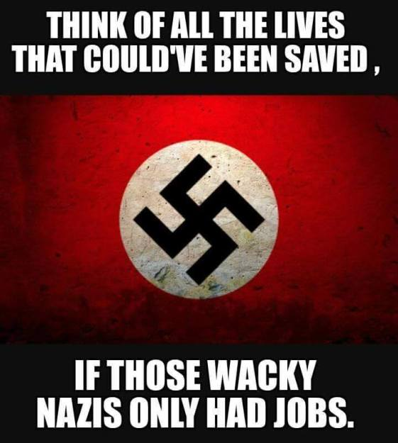 If only Nazis had a better jobs program