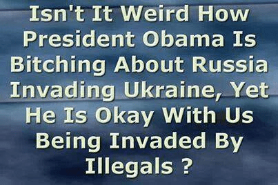 Obama lets illegals in America but okay with Russians in Ukraine