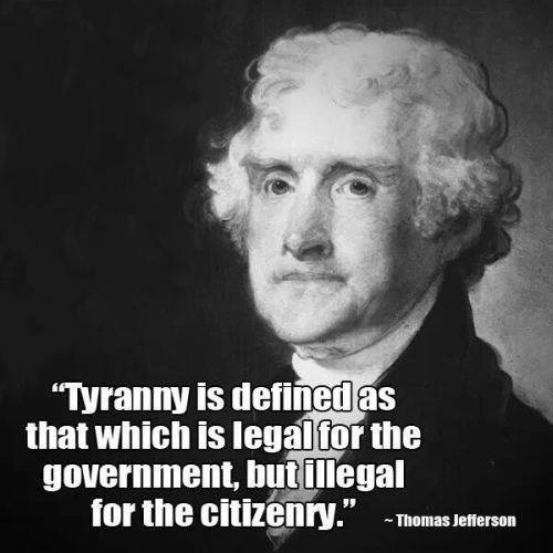 Tyranny legal for government not individual Jefferson