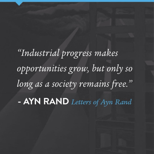 Industrial progress helpful only in free society