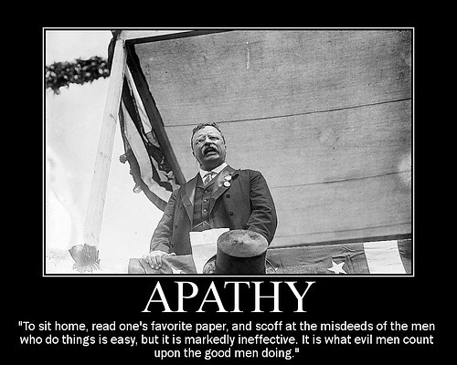 Teddy Roosevelt on apathy