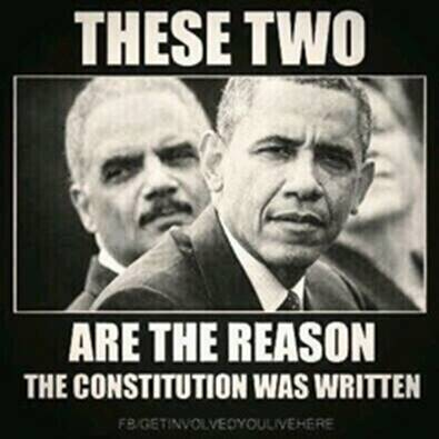 Constitution was written with Obama and Holder types in mind
